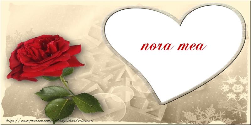 Felicitari de dragoste pentru Nora - Love nora mea