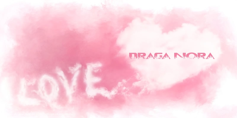 Felicitari de dragoste pentru Nora - Love draga nora