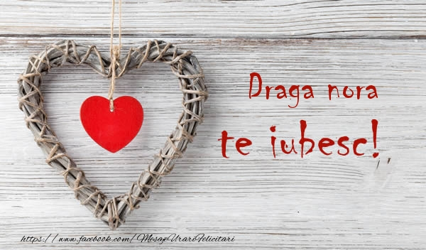 Felicitari de dragoste pentru Nora - Draga nora, Te iubesc