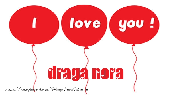 Felicitari de dragoste pentru Nora - I love you draga nora