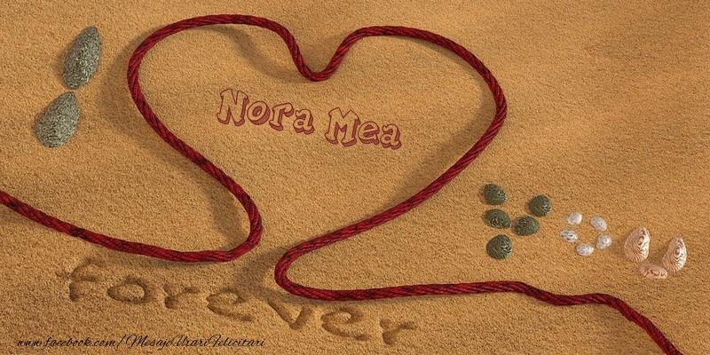 Felicitari de dragoste pentru Nora - Nora mea I love you, forever!