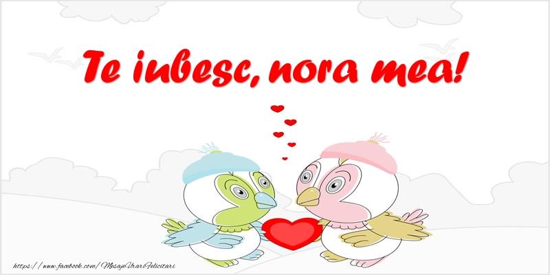Felicitari de dragoste pentru Nora - Te iubesc, nora mea!