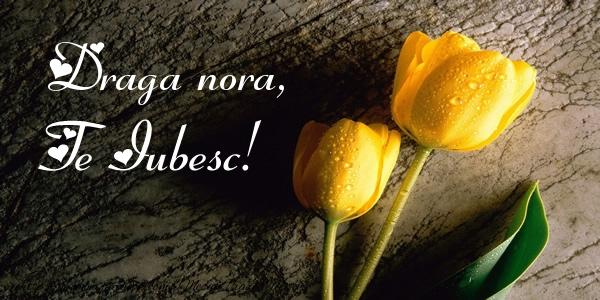 Felicitari de dragoste pentru Nora - Draga nora, Te iubesc!