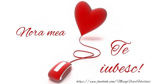 Felicitari de dragoste pentru Nora - Nora mea te iubesc!