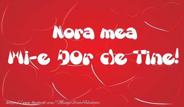 Felicitari de dragoste pentru Nora - Nora mea mi-e dor de tine!
