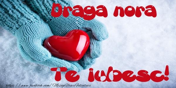 Felicitari de dragoste pentru Nora - Draga nora Te iubesc!