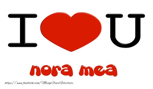 Felicitari de dragoste pentru Nora - I love you nora mea