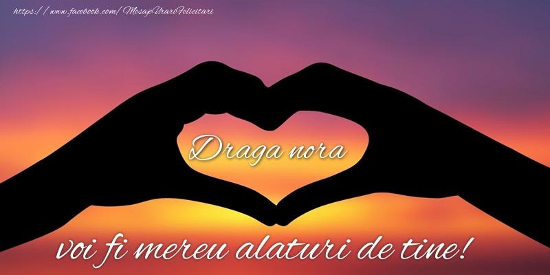 Felicitari de dragoste pentru Nora - Draga nora voi fi mereu alaturi de tine!
