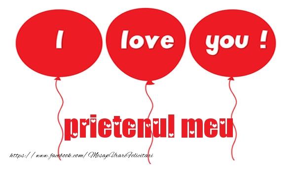 Felicitari de dragoste pentru Prieten - I love you prietenul meu