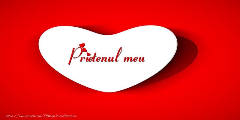 Felicitari de dragoste pentru Prieten - Prietenul meu inima