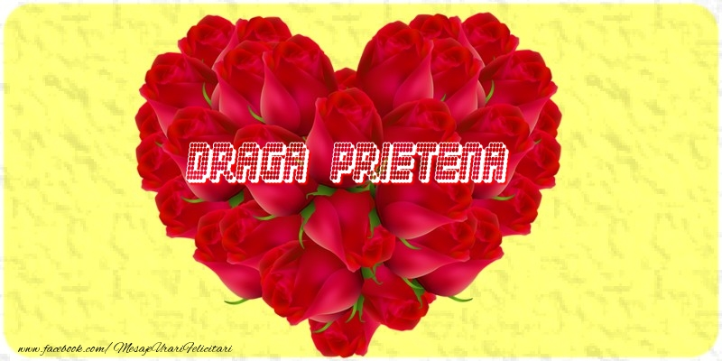 Felicitari de dragoste pentru Prietena - Draga prietena