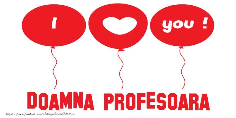 Felicitari de dragoste pentru Profesoara - I love you doamna profesoara!