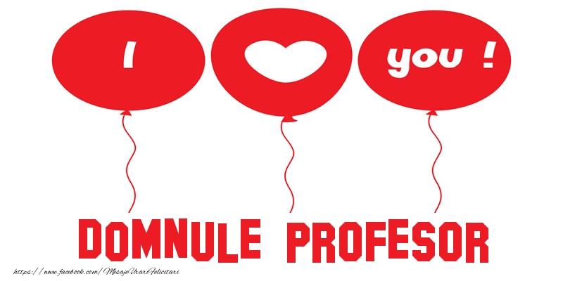 Felicitari de dragoste pentru Profesor - I love you domnule profesor!