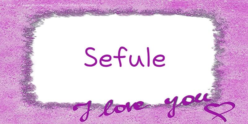 Felicitari de dragoste pentru Sef - Sefule I love you!