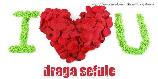 Felicitari de dragoste pentru Sef - I love you draga sefule