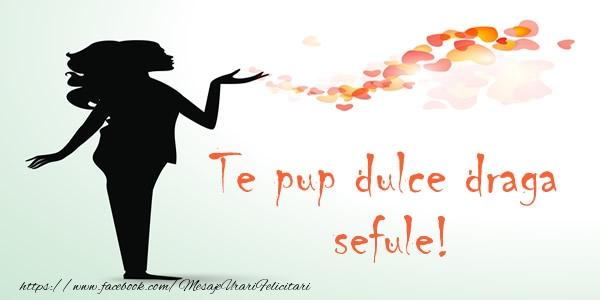 Felicitari de dragoste pentru Sef - Te pup dulce draga sefule!