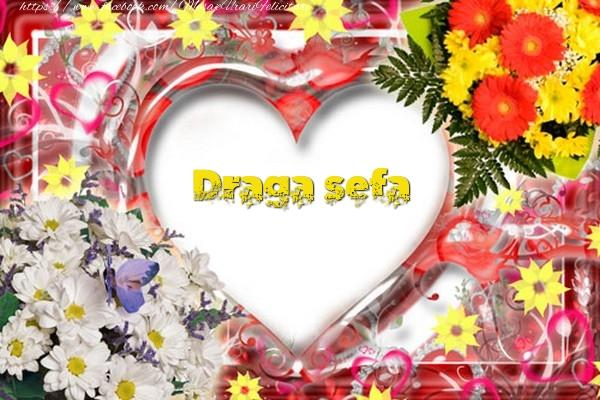 Felicitari de dragoste pentru Sefa - Draga sefa