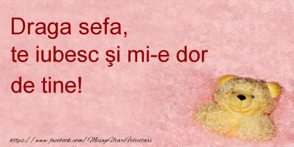 Felicitari de dragoste pentru Sefa - Draga sefa te iubesc si mi-e dor de tine!