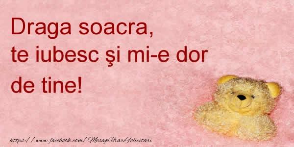 Felicitari de dragoste pentru Soacra - Draga soacra te iubesc si mi-e dor de tine!
