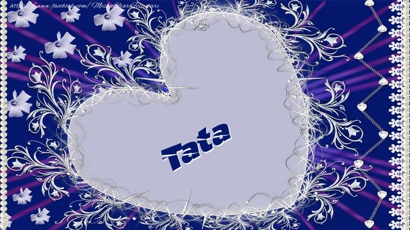 Felicitari de dragoste pentru Tata - Tata