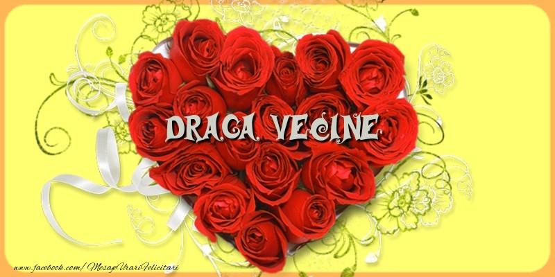 Felicitari de dragoste pentru Vecin - Draga vecine