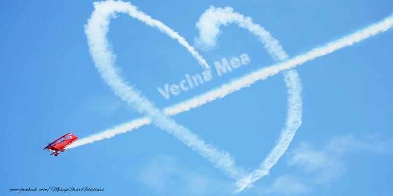Felicitari de dragoste pentru Vecina - Vecina mea