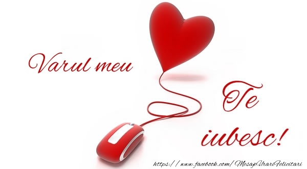 Felicitari de dragoste pentru Verisor - Varul meu te iubesc!