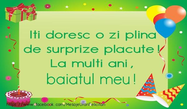Felicitari de la multi ani pentru Baiat - Iti doresc o zi plina de surprize placute! La multi ani, baiatul meu!