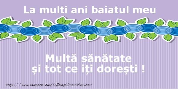 Felicitari de la multi ani pentru Baiat - La multi ani fiul meu Multa sanatate si tot ce iti doresti !