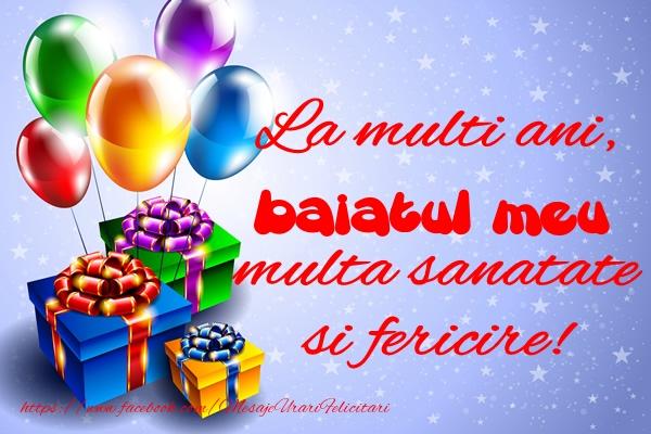 Felicitari de la multi ani pentru Baiat - La multi ani, baiatul meu multa sanatate si fericire!