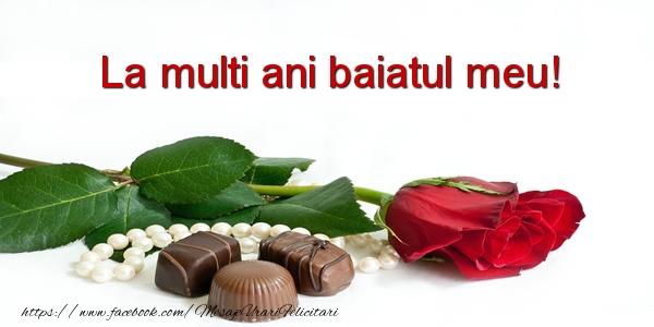 Felicitari de la multi ani pentru Baiat - La multi ani baiatul meu!