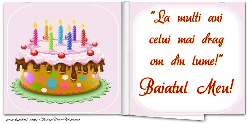 Felicitari de la multi ani pentru Baiat - La multi ani celui mai drag om din lume! baiatul meu