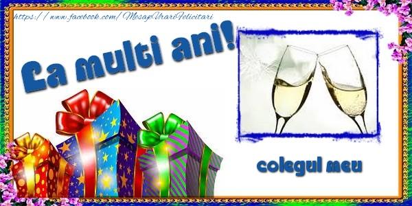 Felicitari de la multi ani pentru Coleg - La multi ani! colegul meu