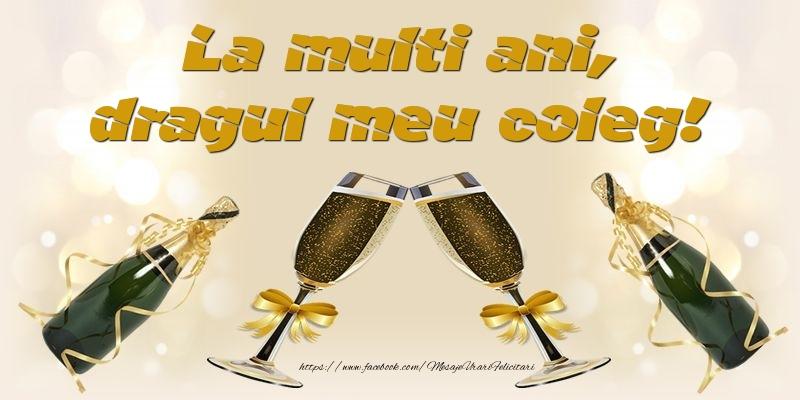 Felicitari de la multi ani pentru Coleg - La multi ani, dragul meu coleg!