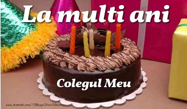 Felicitari de la multi ani pentru Coleg - La multi ani, colegul meu