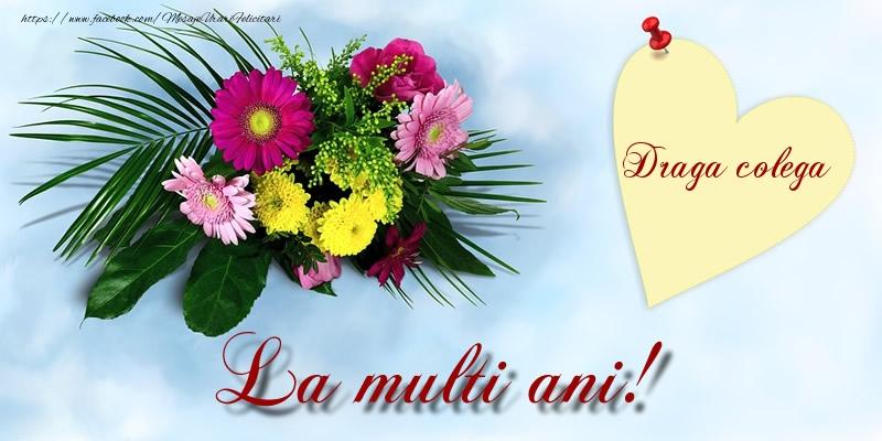 Felicitari de la multi ani pentru Colega - Draga colega La multi ani!