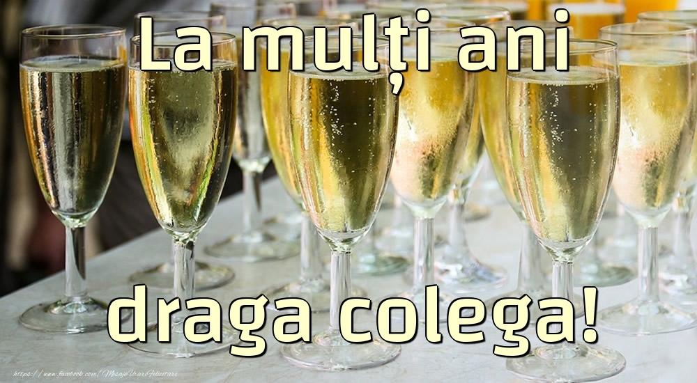 Felicitari de la multi ani pentru Colega - La mulți ani draga colega!