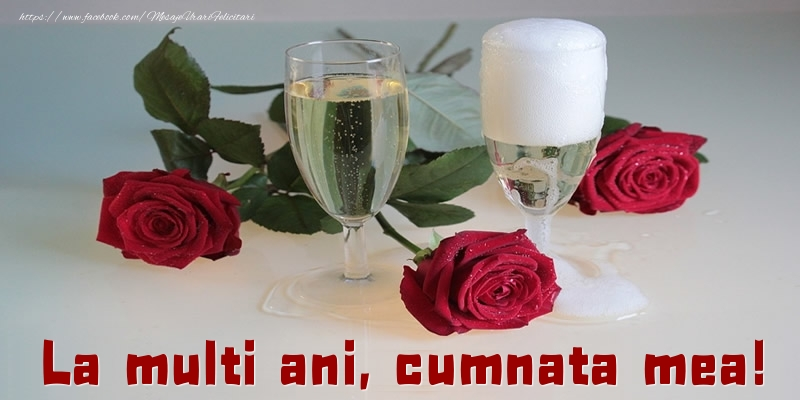 Felicitari de la multi ani pentru Cumnata - La multi ani, cumnata mea!