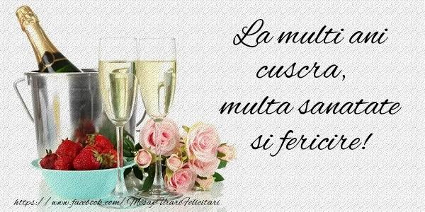 Felicitari de la multi ani pentru Cuscra - La multi ani cuscra Multa sanatate si fericire!