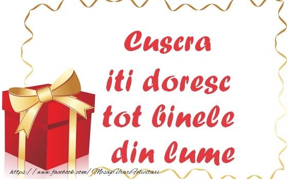 Felicitari de la multi ani pentru Cuscra - Cuscra iti doresc tot binele din lume