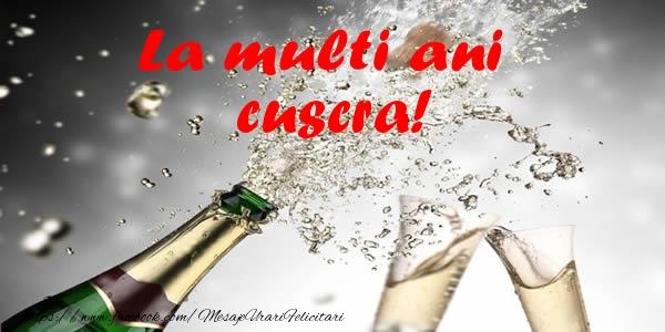 Felicitari de la multi ani pentru Cuscra - La multi ani cuscra!