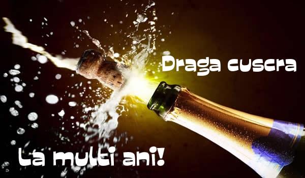 Felicitari de la multi ani pentru Cuscra - Draga cuscra La multi ani!