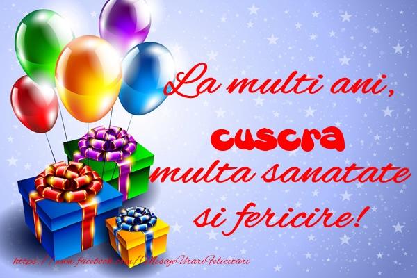 Felicitari de la multi ani pentru Cuscra - La multi ani, cuscra multa sanatate si fericire!