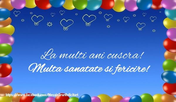 Felicitari de la multi ani pentru Cuscra - La multi ani cuscra! Multa sanatate si fericire!