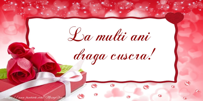 Felicitari de la multi ani pentru Cuscra - La multi ani draga cuscra!