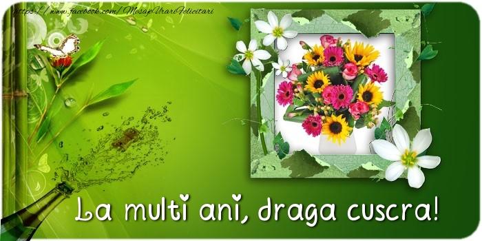 Felicitari de la multi ani pentru Cuscra - La multi ani draga cuscra