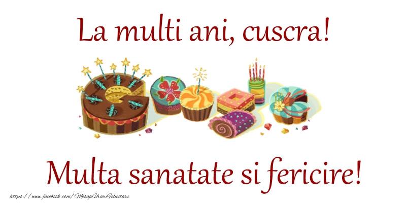 Felicitari de la multi ani pentru Cuscra - La multi ani, cuscra! Multa sanatate si fericire!