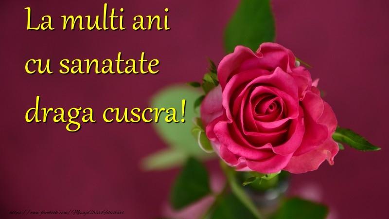 Felicitari de la multi ani pentru Cuscra - La multi ani cu sanatate draga cuscra