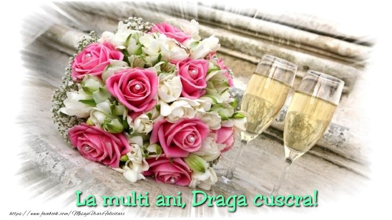 Felicitari de la multi ani pentru Cuscra - Draga cuscra