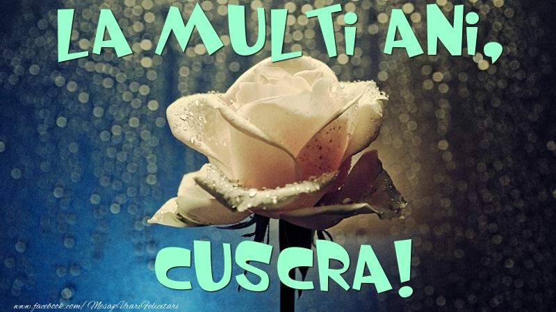 Felicitari de la multi ani pentru Cuscra - La multi ani, cuscra